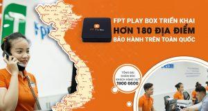 Các địa điểm bảo hành FPT Play Box trên toàn quốc