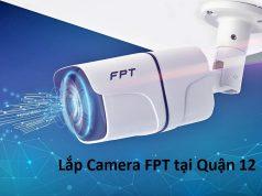 Lắp Camera FPT tại Quận 12