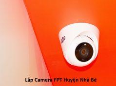 Lắp Camera FPT Huyện Nhà Bè