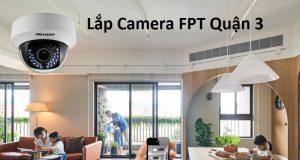 Lắp Camera FPT Quận 3
