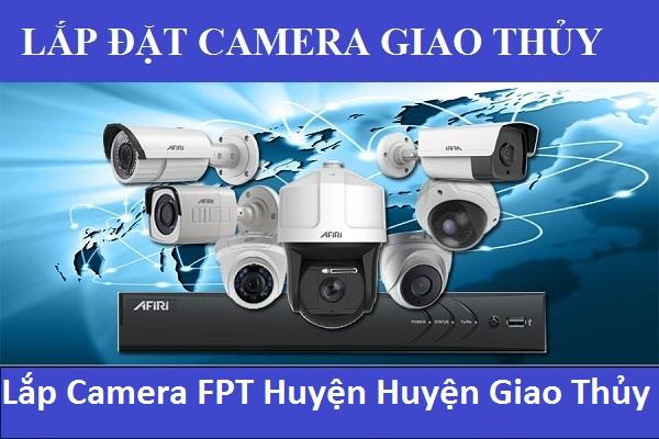 Lắp Camera FPT Huyện Huyện Giao Thủy