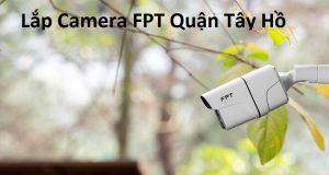 Lắp Camera FPT Quận Tây Hồ
