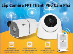 Lắp Camera FPT Thành Phố Cẩm Phả